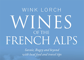 Wines of the French Alps – Kickstarter Campaign for the Book
